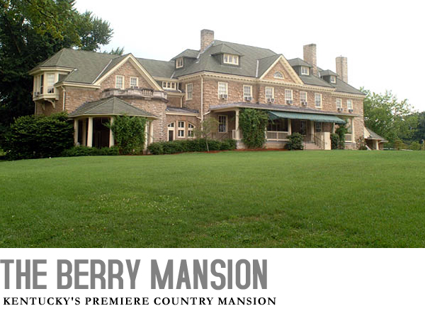 The Berry Mansion - Kentucky's Premiere Country Mansion